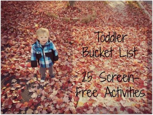 Toddler bucket list: 25 screen-free activities